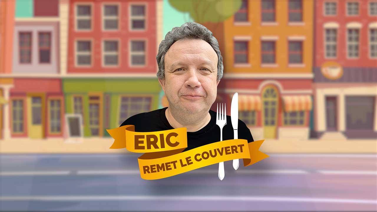 Eric remet le couvert