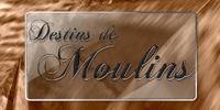 Destins de Moulins