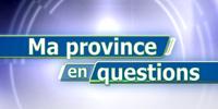 Ma Province en Questions - Emission 6