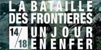 La Bataille des Frontières - Un jour en enfer (14-18)