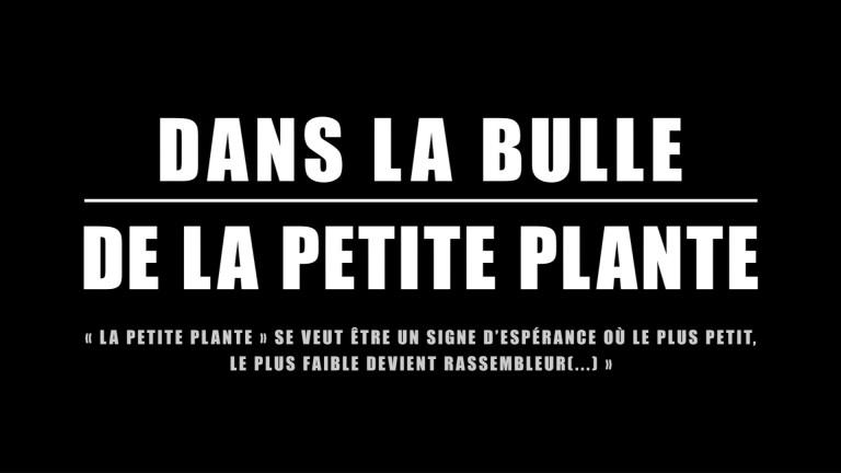 """""""Dans la bulle de la Petite Plante"""""""