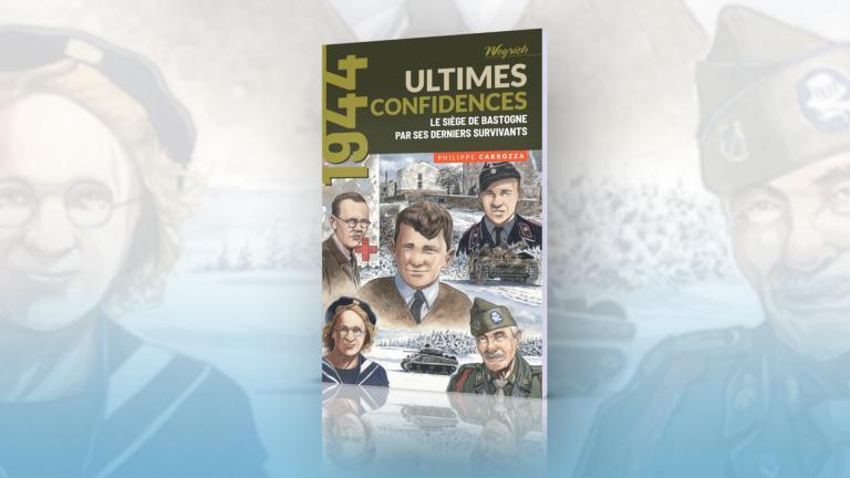 Ultimes confidences, un recueil de témoignages sur la Bataille des Ardennes