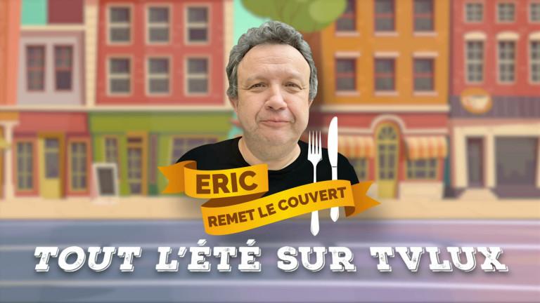 Eric remet le couvert - Bande-annonce été 2021