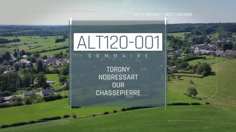 Altitude 120 - #1 : Torgny, Nobressart, Our et Chassepierre